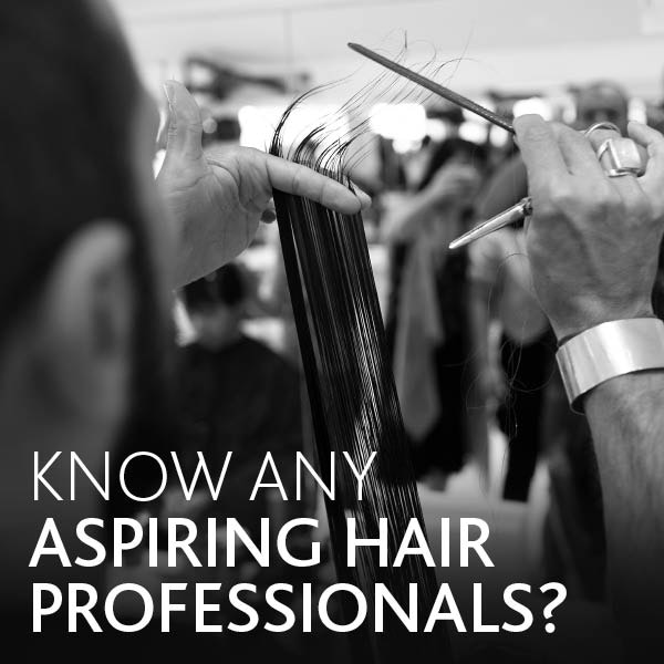 KNOW ANY ASPIRING HAIRDRESSERS?