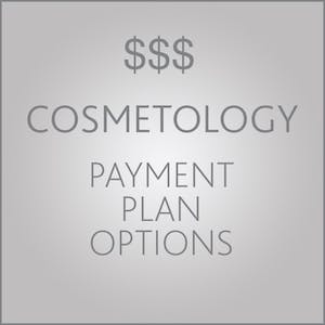 COSMETOLOGY PAYMENT PLANS